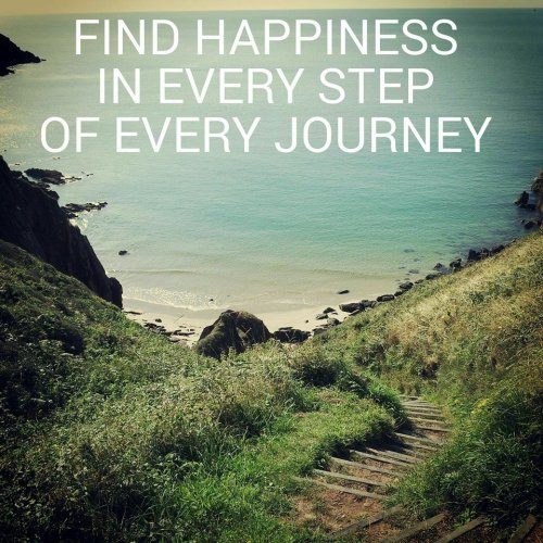 Find happiness in every step of every journey
